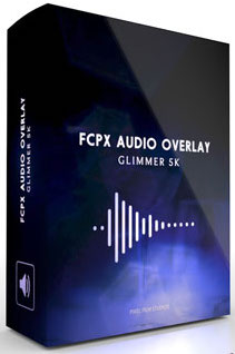 Pixel Film Studios – Audio Overlay FCPX Glimmer 5K – MAC